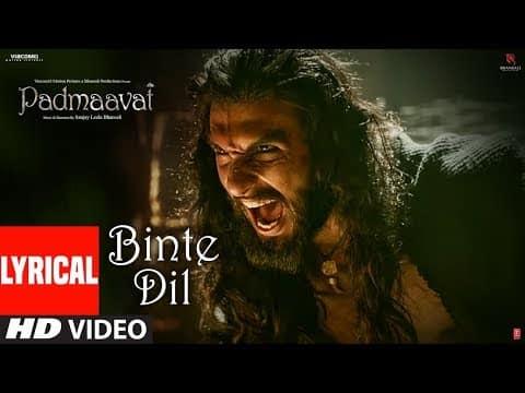 Binte Dil (बीनते दिल) Lyrics- Padmaavat | Arijit Singh