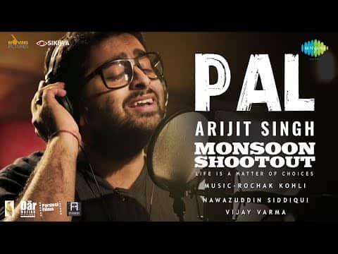 Pal (पल) Lyrics - Monsoon Shootout | Arijit Singh