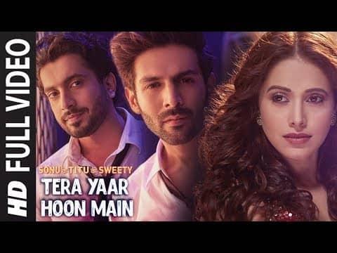 Tera Yaar Hoon Main (तेरा यार हूँ मैं) Lyrics- Sonu Ke Titu Ki Sweety | Arijit Singh, Rochak Kohli