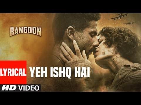 Yeh Ishq Hai Lyrics- Rangoon | Arijit Singh | HighClap