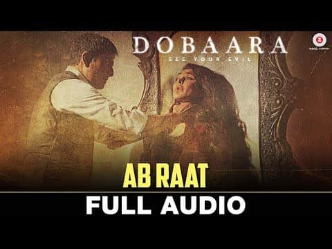 Ab Raat (अब रात) Lyrics - Dobaara | Arijit Singh | Huma Qureshi