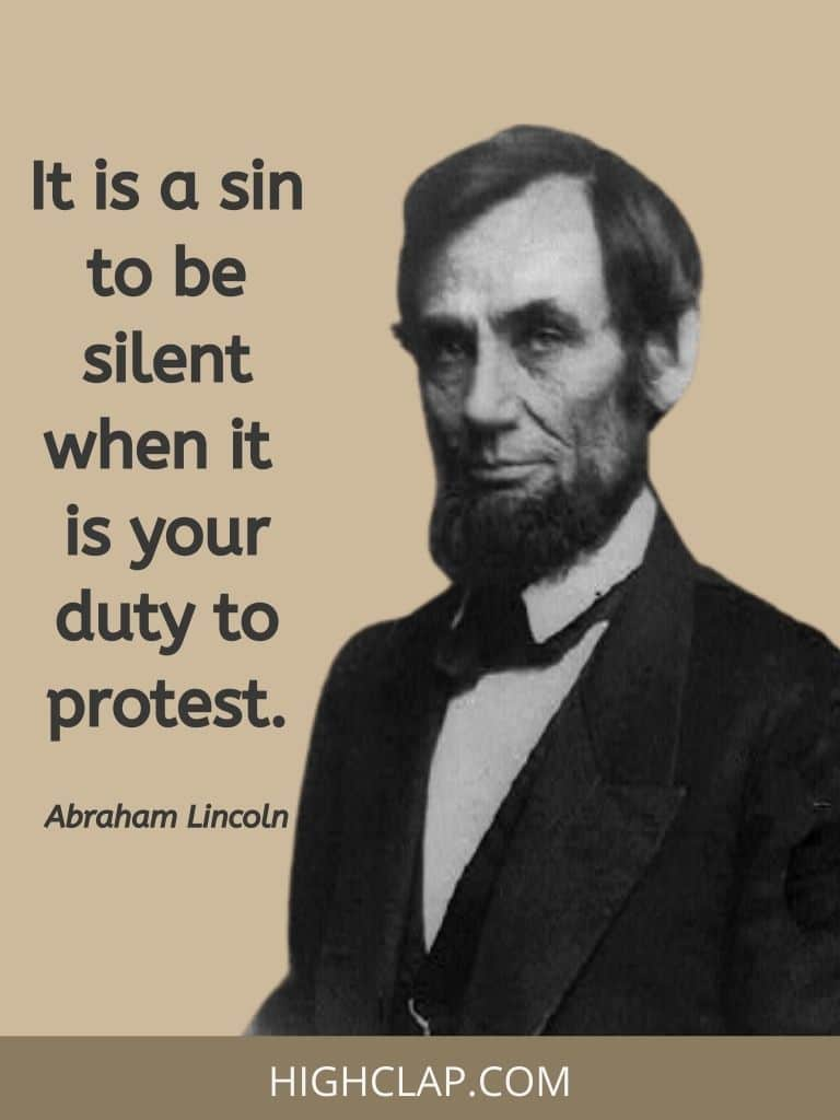 It is a sin to be silent when it is your duty to protest- Abraham Lincoln Quote
