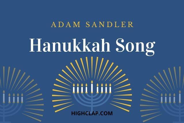 The Chanukah Song Lyrics– Adam Sandler | HighClap