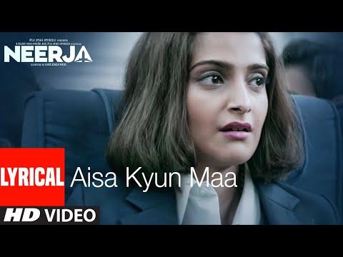 Aisa Kyun Maa (ऐसा क्यूँ माँ) Lyrics- Neerja | Sunidhi Chauhan
