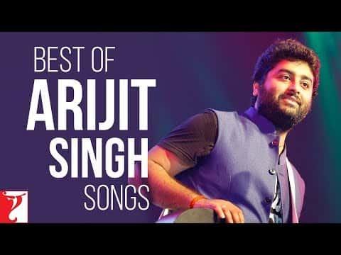 Latest And Popular Arijit Singh Songs Lyrics