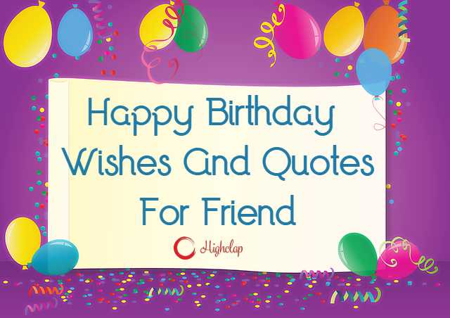 Happy Birthday Friend! 50+ Birthday Wishes And Quotes For Friends
