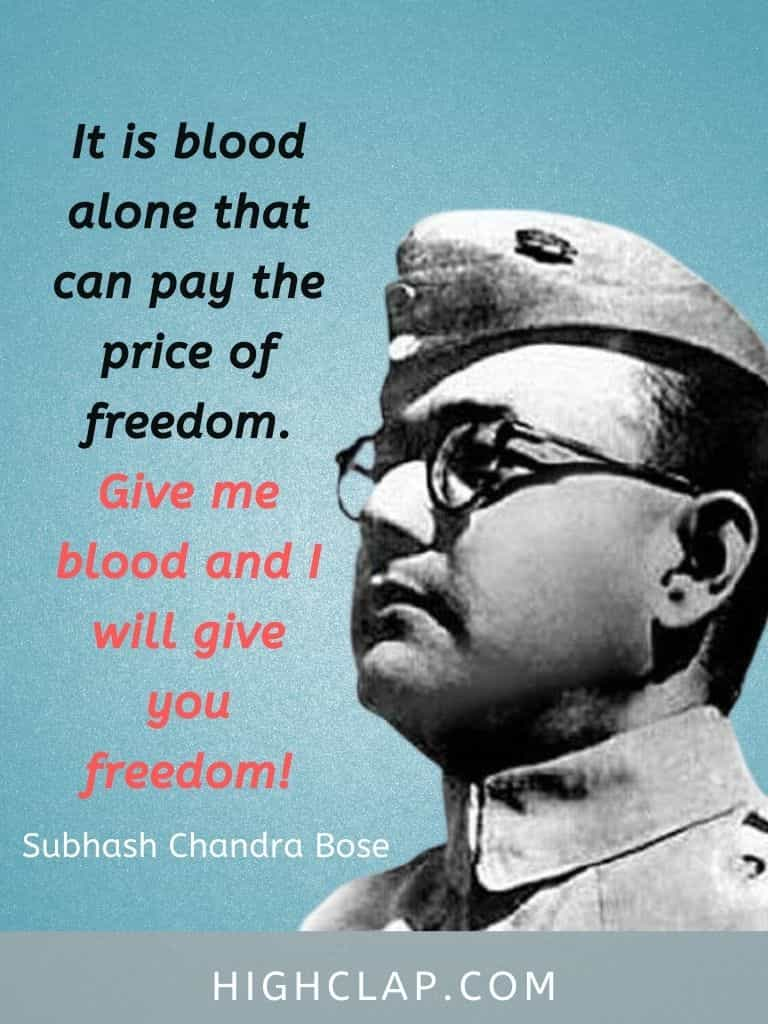 It is blood alone that can pay the price of freedom. Give me blood and I will give you freedom! - Subhash Chandra Bose Quote