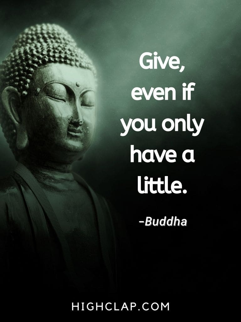 Give, even if you only have a little- Gautam Buddha Quote