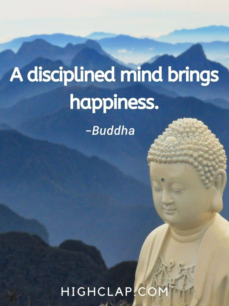 A disciplined mind brings happiness - Gautam Buddha Quote