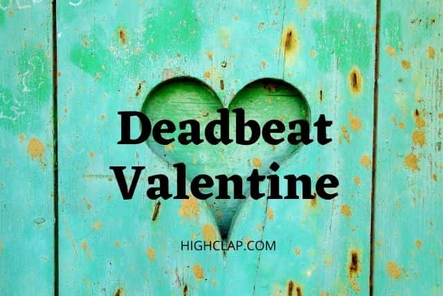 Deadbeat Valentine Lyrics- The Singles LP | nothing, nowhere