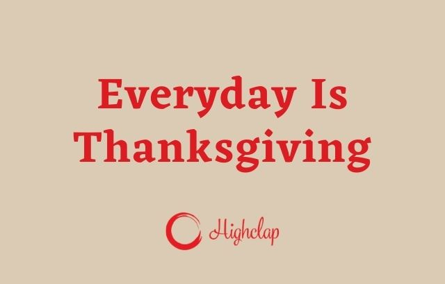 Every Day Is Thanksgiving Lyrics-  Live in New Orleans |