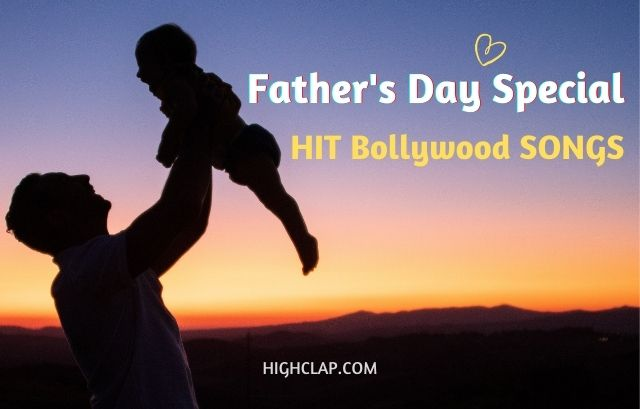 7 Best Hindi Bollywood Father's Day Songs Of All Time