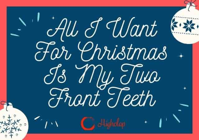 All I Want For Christmas Is My Two Front Teeth Lyrics- Christmas Carol