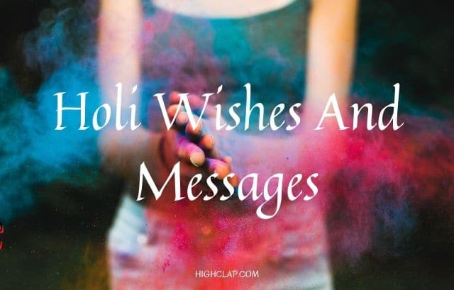 Happy Holi Wishes, Quotes, Status And Messages