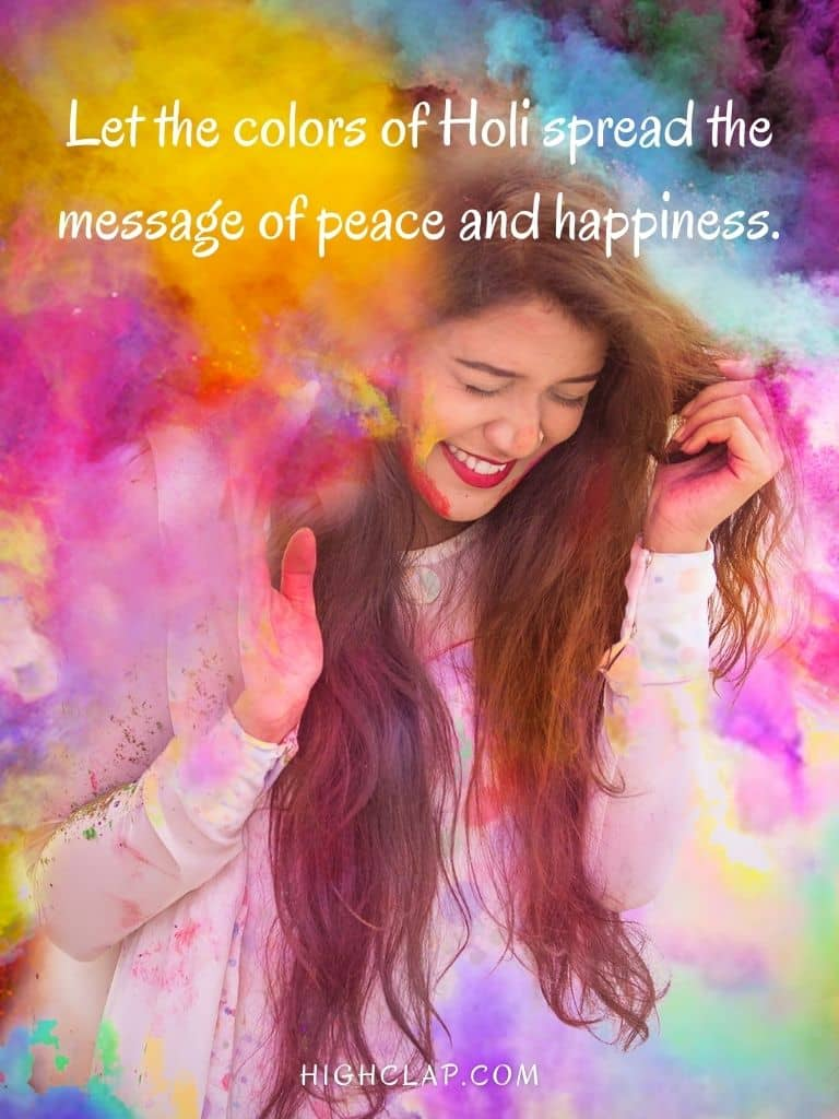 Let the colors of Holi spread the message of peace and happiness-Holi Status And Whatsapp Messages