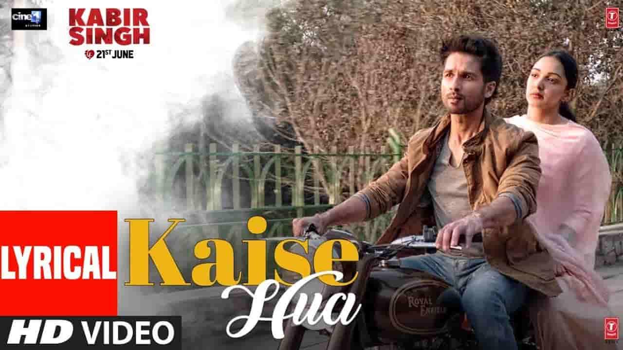 Kaise Hua (कैसे हुआ) Lyrics In Hindi And English- Kabir Singh