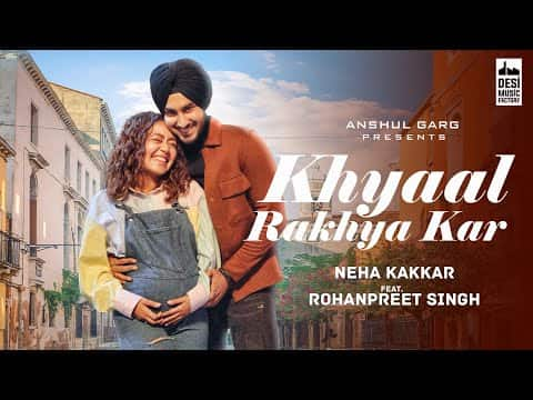 Khayaal Rakhya Kar (ख्याल रखया कर) Lyrics- Neha Kakkar