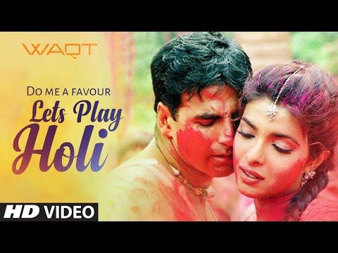 Do Me A Favour Lets Play Holi Lyrics- Waqt | Anu Malik, Sunidhi Chauhan