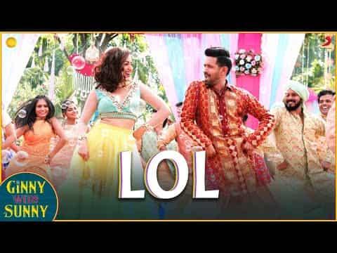 Lol (लोल) Lyrics- Ginny Weds Sunny | Payal Dev, Dev Negi