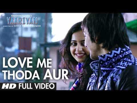 Love Me Thoda Aur Lyrics- Yaariyan | Arijit Singh