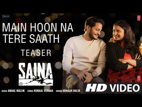 Main Hoon Na Tere Saath ( मैं हूँ ना तेरे साथ) Lyrics- Saina | Armaan Malik