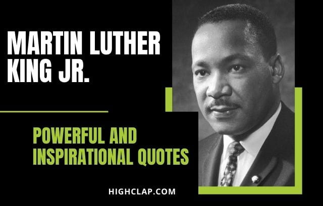 Most Powerful And Inspiring Martin Luther King Jr. Quotes