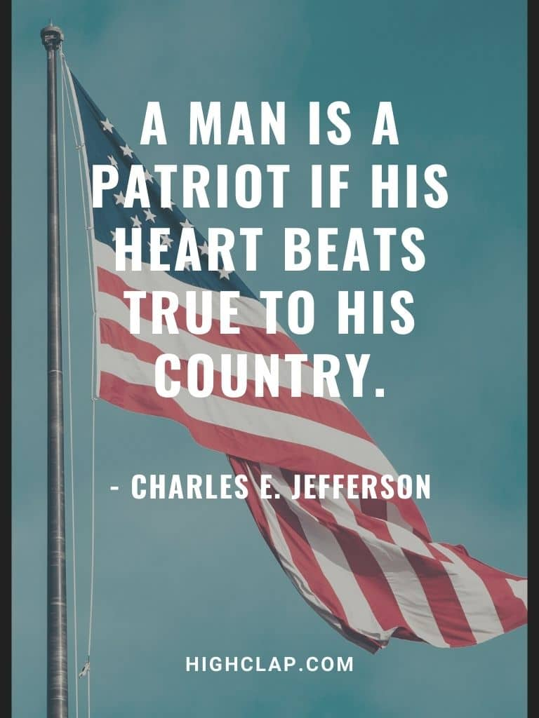 A man is a patriot if his heart beats true to his country - american memorial day