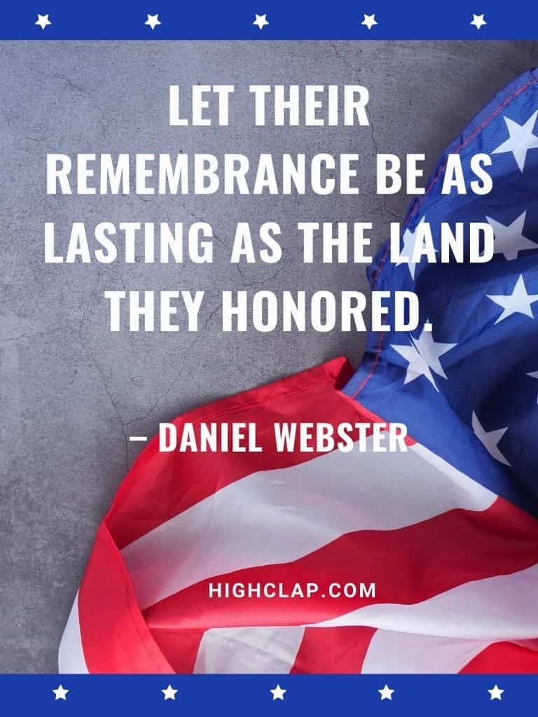 Let their remembrance be as lasting as the land they honored - american memorial day