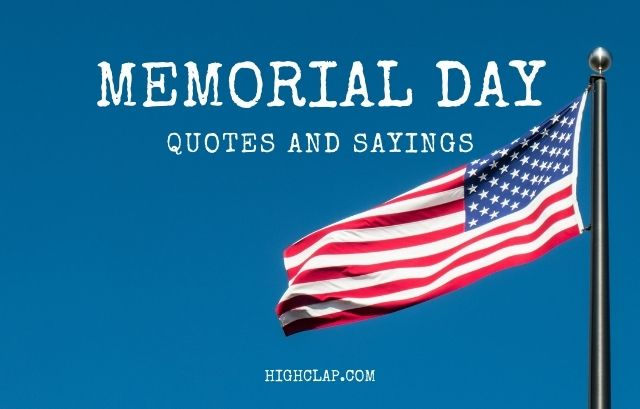 30+ Patriotic Memorial Day Quotes To Honor The Veterans