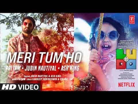 Meri Tum Ho (मेरी तुम हो) Lyrics- Ludo | Jubin Nautiyal, Ash King