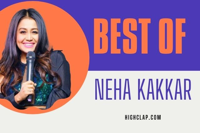 Latest And Popular Neha Kakkar Songs Lyrics