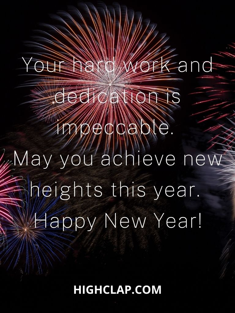 Your hard work and dedication is impeccable. May you achieve new heights this year. Happy 2021!