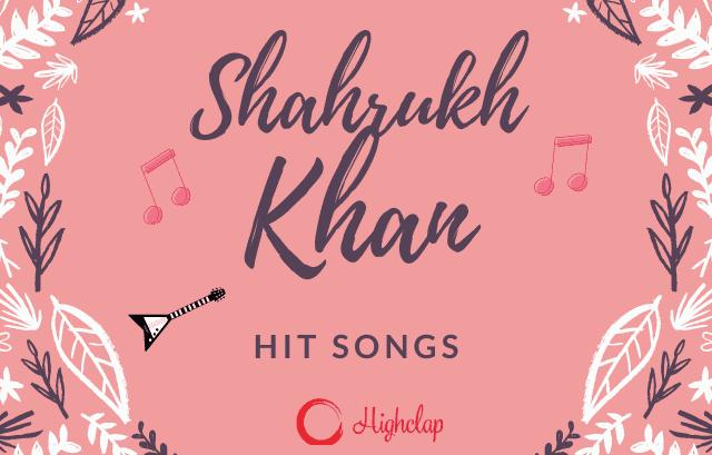 30+ Best Of Shah Rukh Khan (शाहरुख़ ख़ान) Songs, With Lyrics