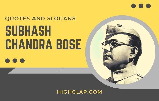 Best Netaji Subhash Chandra Bose Quotes And Slogans