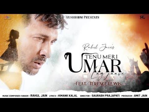 Tenu Meri Umar Lag Jaave (तेनू मेरी उमर लग जावे) Lyrics- Rahul Jain