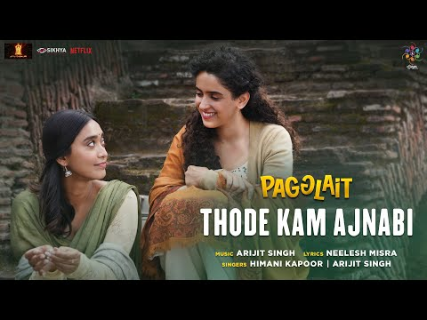 Thode Kam Ajnabi (थोड़े से कम अजनबी) Lyrics- Pagglait | Arijit Singh, Himani Kapoor