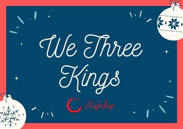 We Three Kings Lyrics- Christmas Carol