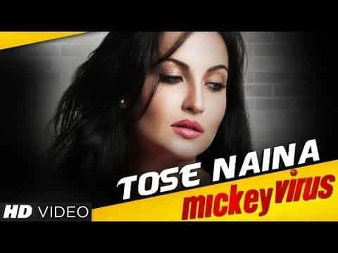 Tose Naina Lyrics- Arijit Singh | Mickey Virus