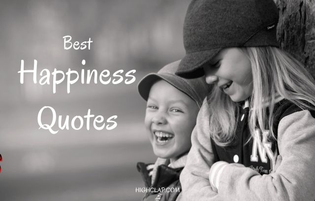 Best Happiness Quotes To Make You Smile