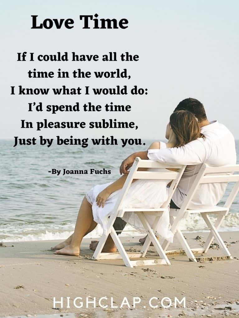 If I could have all the time in the world,I know what I would do I'd spend the time. In pleasure sublime, Just by being with you.
