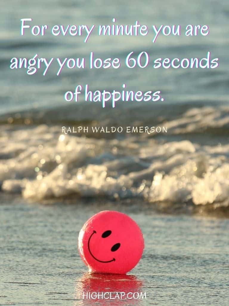 For every minute you are angry you lose 60 seconds of happiness - Ralph Waldo Emerson - Womens Day Quote