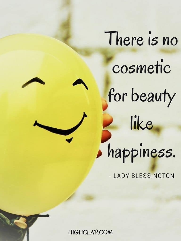 There is no cosmetic for beauty like happiness - Lady Blessington - Womens Day Quote