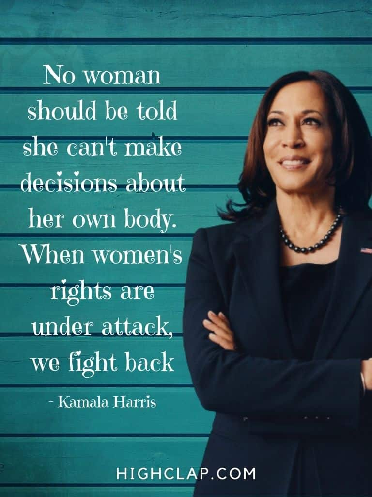 No woman should be told she can't make decisions about her own body. When women's rights are under attack, we fight back. - Kamala Harris  - Women Day Quote