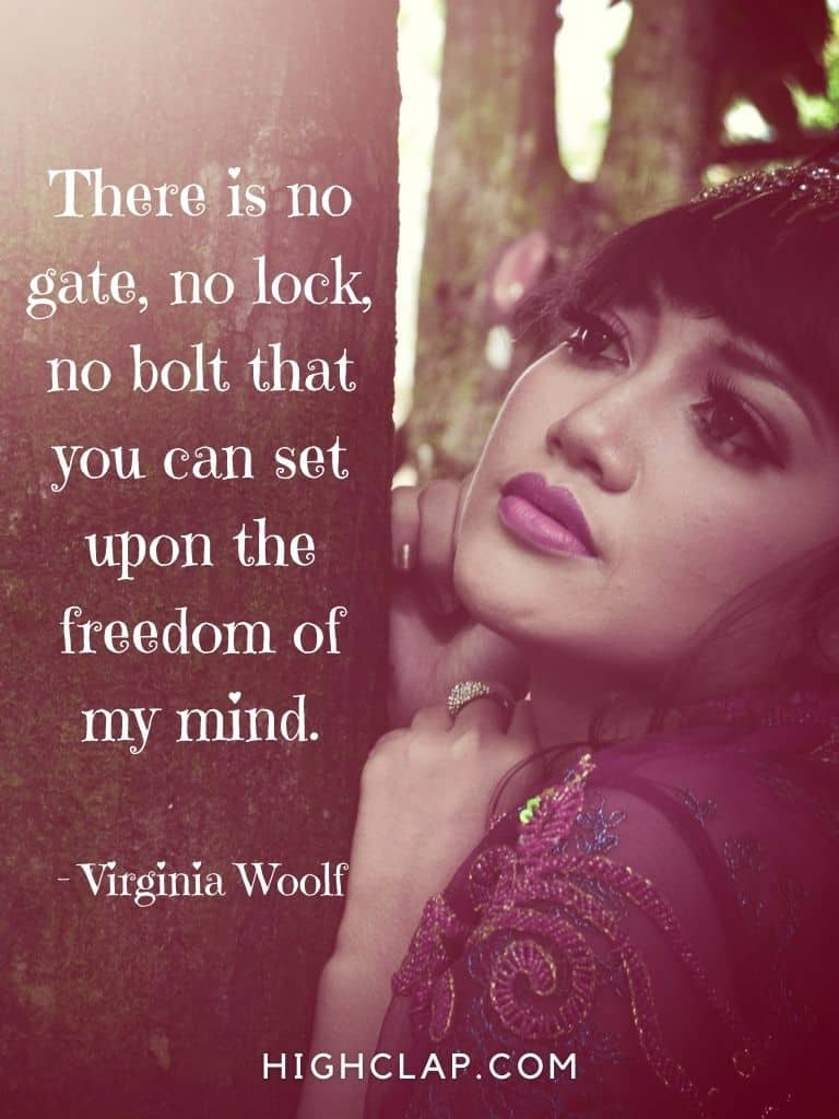 There is no gate, no lock, no bolt that you can set upon the freedom of my mind - Virginia Woolf - Women Day Quote