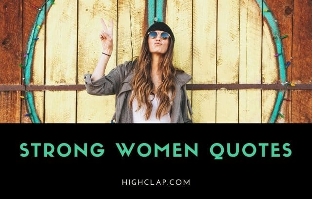 Most Empowering and Strong Quotes For Women